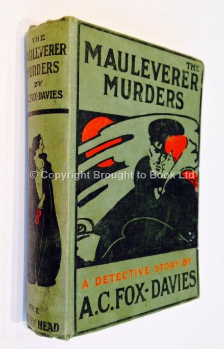 The Mauleverer Murders by AC Fox-Davies First Edition The Bodley Head 1907
